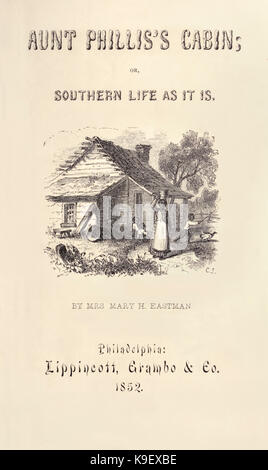 Title page from 'Aunt Phillis's Cabin or Southern Life as it is.' by Mrs Mary H. Eastman (1818-1887) published in - Stock Photo
