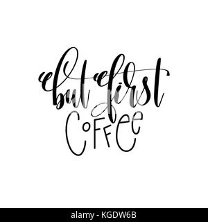 but first coffee hand lettering inscription positive quote - Stock Photo
