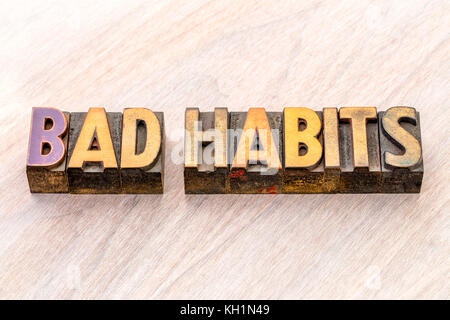 bad habits - word abstract in vintage letterpress wood type printing blocks - Stock Photo