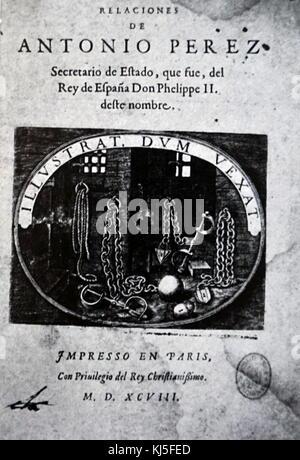 1598 book by Antonio Perez (1540–1611) Spanish statesman, secretary of king Philip II of Spain. - Stock Photo