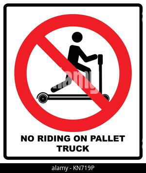 Riding on pallet trucks is forbidden symbol. Occupational Safety and Health Signs. Do not ride on trucks. Vector - Stock Photo