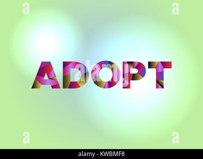 The word ADOPT written in colorful fragmented word art on a vibrant background. Vector EPS 10 available. - Stock Photo