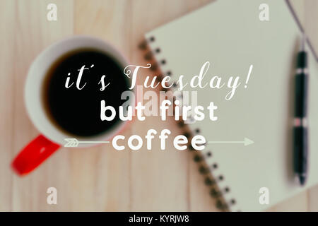 Quote - It's Tuesday but first coffee, blurry background. - Stock Photo