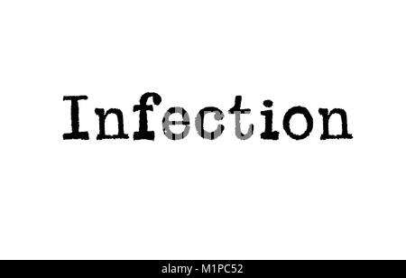 The word Infection from a typewriter on a white background - Stock Photo
