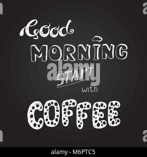 Good morning start with coffee ,hand drawn lettering , stock vector illustration - Stock Photo