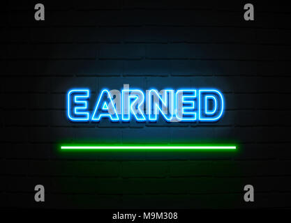 Earned neon sign - Glowing Neon Sign on brickwall wall - 3D rendered royalty free stock illustration. - Stock Photo