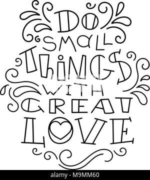 Do small things with great love. Hand drawn modern image with hand-lettering and decoration elements. Inspirational quote. Illustration for prints on  - Stock Photo