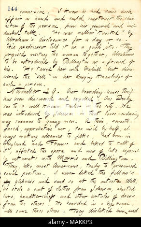 Regarding Mr. Derby being expelled from his boarding house for stealing.  Transcription: connexion. I knew he [Mr. Billington] had some such affair on hand and could construct the character of the person, from his general and incidental talk. He was rather ?ǣknocked ? by Abraham ?s disclosures for a day or so. His predecessor told it as a good joke. They proposed visiting the woman [Milly Norris] together, Abrahams to be introduced by Billington as a friend of his. He taxed her with [Frank] Cahill but discovered the ?ǣsell ? on her denying knowledge of such a person. November 29. Our boarding- - Stock Photo