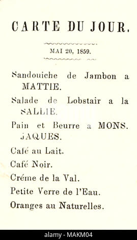 Printed menu from Sally Edwards' 18th birthday party.  Transcription: C A R T E D U J O U R.                 MAI 20, 1859.                 Sandouiche de Jambon a MATTIE [Edwards]. Salade de Lobstair a la SALLIE [Edwards]. Pain et Beurre a MONS. JACQUES [Edwards]. Cafe au Lait. Cafe Noir. Creme de la Val. Petite Verre de l'Eau. Oranges au Naturelles. Title: Thomas Butler Gunn Diaries: Volume 10, page 238, May 20, 1859 [enclosure]  . 20 May 1859. Gunn, Thomas Butler, 1826-1903 - Stock Photo