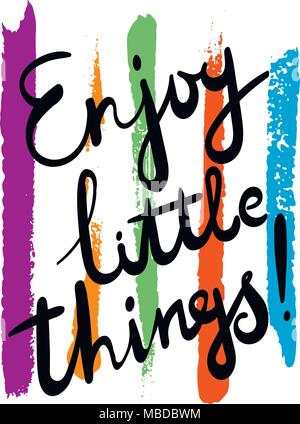 Enjoy little things. Hand drawn motivation quote. Creative vector typography concept for design and printing. Ready for cards, t-shirts, labels, stick - Stock Photo