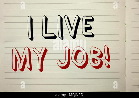 Text sign showing I Live My Job Motivational Call. Conceptual photo Be immerse in and love Work Enjoy Business written Notebook Book. - Stock Photo