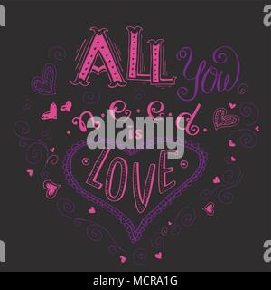 All you need is love, hand written lettering apparel t-shirt design, stock vector illustration
