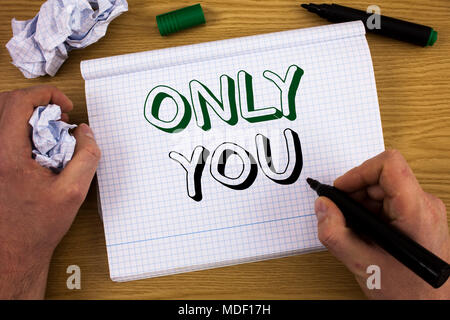 Handwriting text Only You. Concept meaning The chosen one No other wanted or needed Romantic expression - Stock Photo
