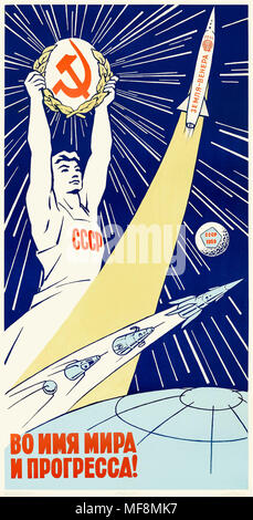 Во имя мира и прогресса! (In the name of peace and progress!) 1961 Soviet Union propaganda poster showing the triumphs of their space program Sputnik 1, Sputnik 2, Sputnik 3 and Luna 1 in the foreground with a worker holding the hammer and sickle aloft with Venera 1  on its way to Venus behind. See more information below. - Stock Photo