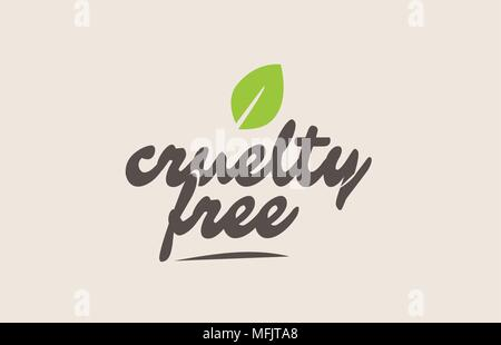 cruelty free word or text with green leaf. Handwritten lettering suitable for label, logo, badge, sticker or icon - Stock Photo