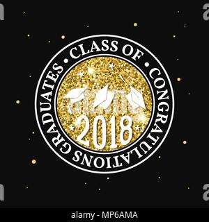 Vector Class of 2018 badge. Concept for shirt, print, seal, overlay or stamp, greeting, invitation card. Design with graduation cap, and text Class of. - Stock Photo