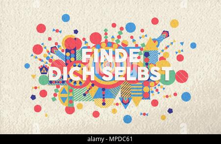 Find yourself colorful typography poster in german language. Inspirational motivation quote design with paper texture background. EPS10 vector. - Stock Photo