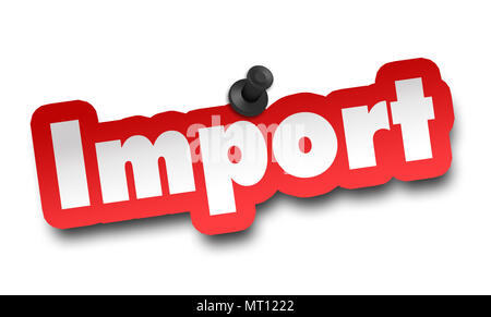 import concept 3d illustration isolated on white background - Stock Photo