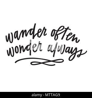 Wander often, wonder always - Stock Photo