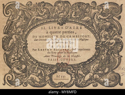 . Français : Page de titre du Second livre d'airs de Jean de Cambefort (Paris, 1655). 20 March 2016. Jean de Cambefort, compositeur de la Chambre du roi (ca 1605 - 1661) 94 Cambefort 1655 - Stock Photo