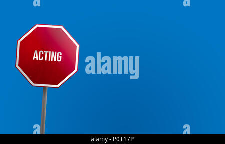 acting - red sign with blue sky - Stock Photo