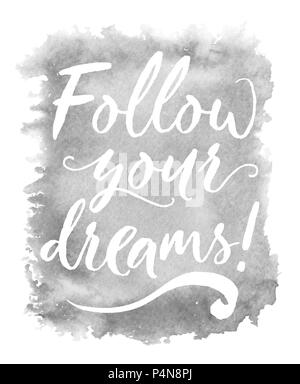 Watercolor splash on white. Hand drawn background with quote Follow your dreams. For printing on a postcard, T-shirt, cup, etc. - Stock Photo