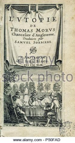 Thomas More (1478-1535). English politician and humanist. Utopia, 1516. Tittle cover. French edition. Printed in Amsterdam by Jean Blaeu, 1642. - Stock Photo