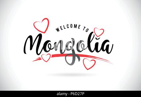 Mongolia Welcome To Word Text with Handwritten Font and Red Love Hearts Vector Image Illustration Eps. - Stock Photo