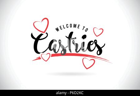 Castries Welcome To Word Text with Handwritten Font and Red Love Hearts Vector Image Illustration Eps. - Stock Photo