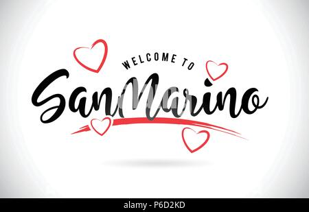 SanMarino Welcome To Word Text with Handwritten Font and Red Love Hearts Vector Image Illustration Eps. - Stock Photo