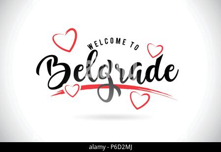 Belgrade Welcome To Word Text with Handwritten Font and Red Love Hearts Vector Image Illustration Eps. - Stock Photo