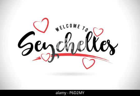 Seychelles Welcome To Word Text with Handwritten Font and Red Love Hearts Vector Image Illustration Eps. - Stock Photo