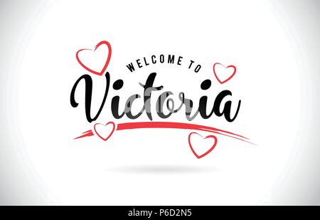 Victoria Welcome To Word Text with Handwritten Font and Red Love Hearts Vector Image Illustration Eps. - Stock Photo