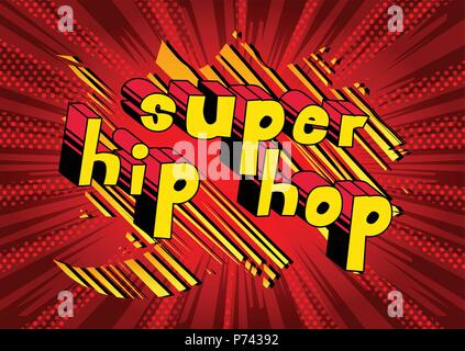 Super Hip Hop - Comic book word on abstract background. - Stock Photo