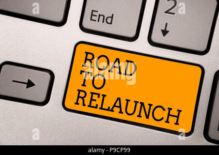Handwriting text writing Road To Relaunch. Concept meaning In the way to launch again Fresh new start Beginning Typing work computer job program input - Stock Photo