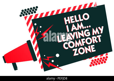 Handwriting text writing Hello I Am... Leaving My Comfort Zone. Concept meaning Making big changes Evolution Growth Megaphone loudspeaker red striped