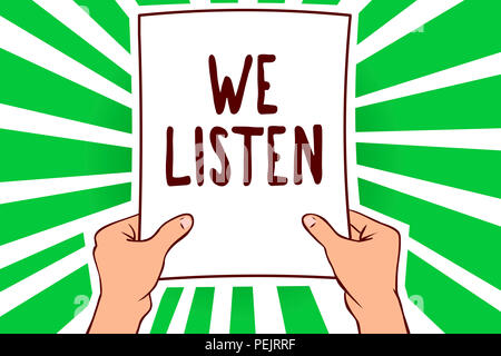 Handwriting text We Listen. Concept meaning Group of people that is willing to hear anything you want to say Man holding paper important message remar - Stock Photo