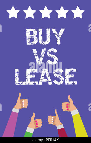 Text sign showing Buy Vs Lease. Conceptual photo Own something versus borrow it Advantages Disadvantages Men women hands thumbs up approval five stars - Stock Photo