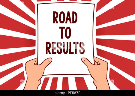 Handwriting text writing Road To Results. Concept meaning Business direction Path Result Achievements Goals Progress Man holding paper important messa - Stock Photo