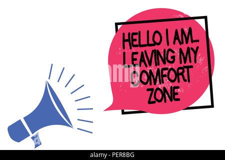 Writing note showing Hello I Am... Leaving My Comfort Zone. Business photo showcasing Making big changes Evolution Growth Megaphone loudspeaker speaki