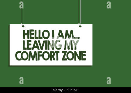 Writing note showing Hello I Am... Leaving My Comfort Zone. Business photo showcasing Making big changes Evolution Growth Hanging board message commun