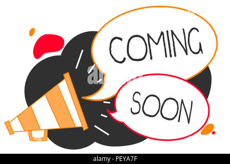Handwriting text writing Coming Soon. Concept meaning something is going to happen in really short time of period Megaphone loudspeaker speech bubbles
