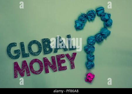 Text sign showing Global Money. Conceptual photo International finance World currency Transacted globally Crumpled papers forming question mark severa - Stock Photo