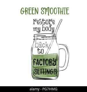Hand drawn vector typography poster with creative slogan: Green soothie restore my body back to factory settings - Stock Photo