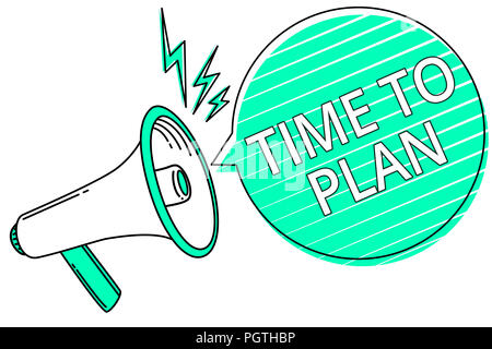 Handwriting text writing Time To Plan. Concept meaning Preparation of things Getting Ready Think other solutions Megaphone loudspeaker green speech bu - Stock Photo