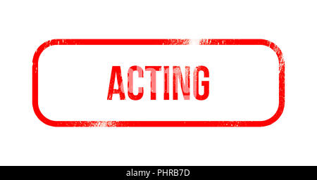 acting - red grunge rubber, stamp - Stock Photo