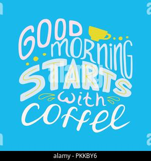 Colorful hand-drawn lettering quote with a phrase Good morning starts with coffee. - Stock Photo