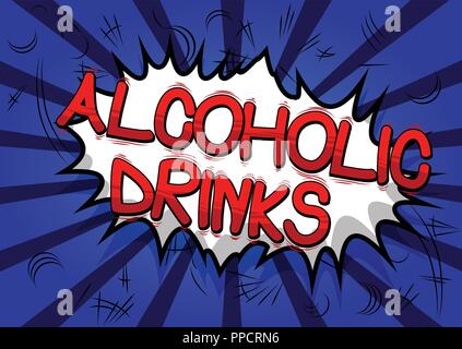Alcoholic drinks - Vector illustrated comic book style phrase. - Stock Photo