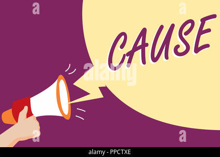 Conceptual hand writing showing Cause. Business photo showcasing Person Thing that gives rise to an action phenomenon and condition. - Stock Photo