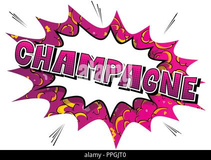 Champagne - Vector illustrated comic book style phrase. - Stock Photo